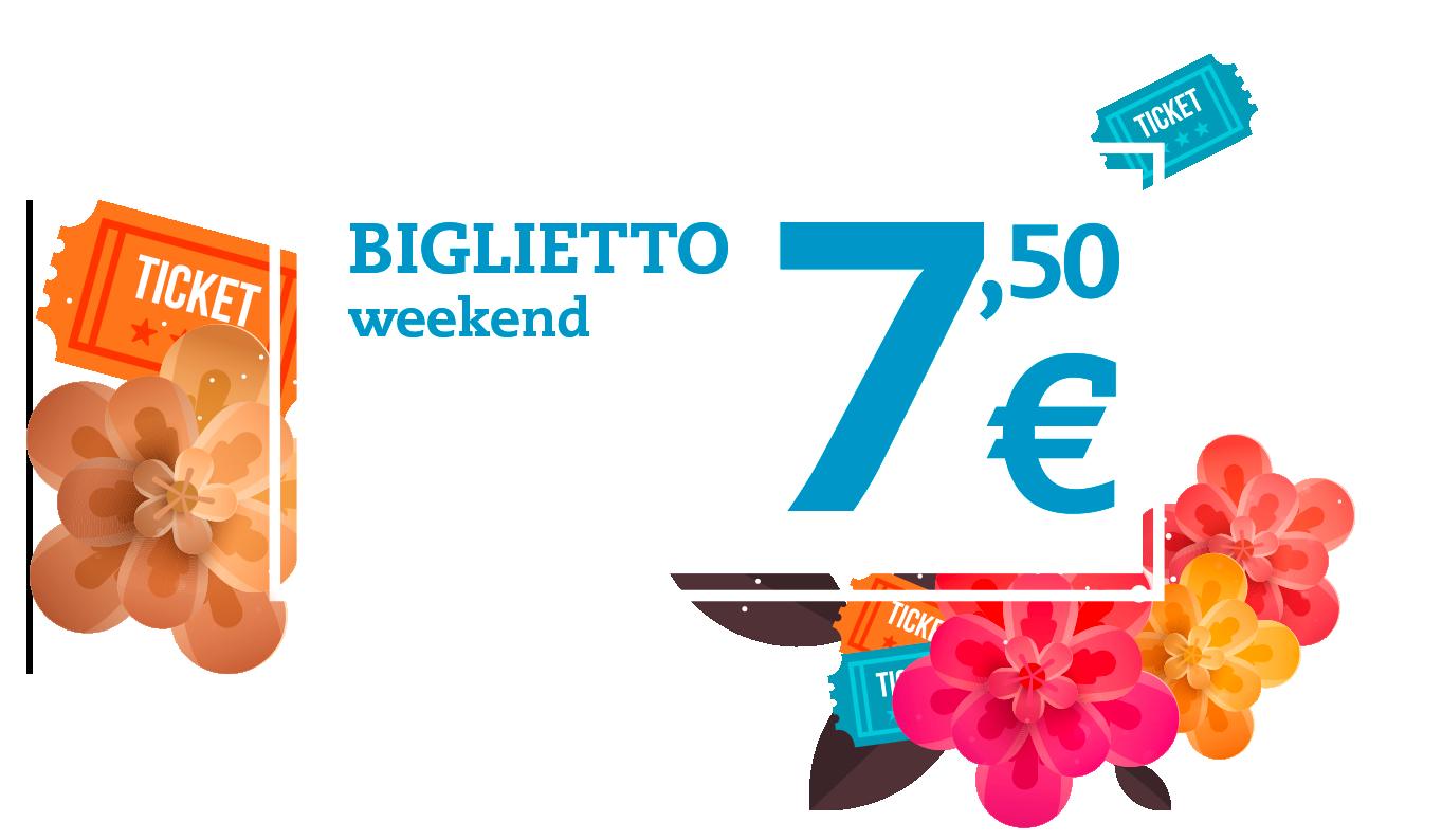 Biglietto a partire da soli 7,5€ nel weekend